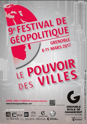 festival de g opolitique de grenoble du 8 au 11 mars 2017 grenoble ecole de management. Black Bedroom Furniture Sets. Home Design Ideas