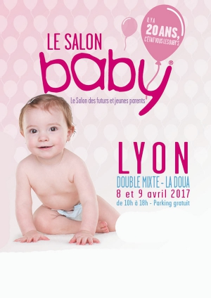 SALON BABY LYON - LE 08 ET 09 AVRIL 2017