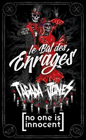 LE BAL DES ENRAGES + TAGADA JONES + NO ONE IS INNOCENT