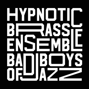HYPNOTIC BRASS ENSEMBLE + PREMIERE PARTIE