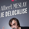 affiche ALBERT MESLAY - JE DELOCALISE