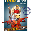 affiche La Machine à Sons - Spectacle dès 3 ans