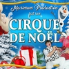 affiche Le Cirque de Noël Maximum Production