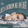 affiche LIFE IS A BATHROOM AND I AM A BOAT