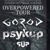affiche PSYKUP + SUP + GOROD - OVERPOWERED TOUR