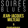 affiche SOIREE BLUES - JEANJACQUES MILTEAU/SUGARAY RAYFORD