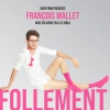 affiche FRANCOIS MALLET - FOLLEMENT SENSIBLE