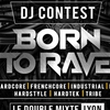 affiche DJ CONTEST | BORN TO RAVE | LYON