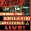 affiche THE GROOVE SESSIONS LIVE : - CHINESE MAN + SCRATCH BANDITS CREW