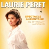 affiche LAURIE PERET - SPECTACLE ALIMENTAIRE