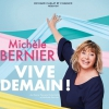 affiche MICHELE BERNIER - VIVE DEMAIN!
